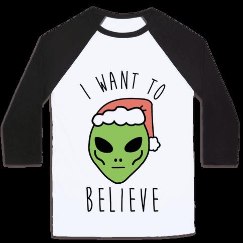 Christmas Alien I Want To Believe Baseball Tee