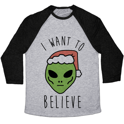 Christmas Alien I Want To Believe Baseball Tee