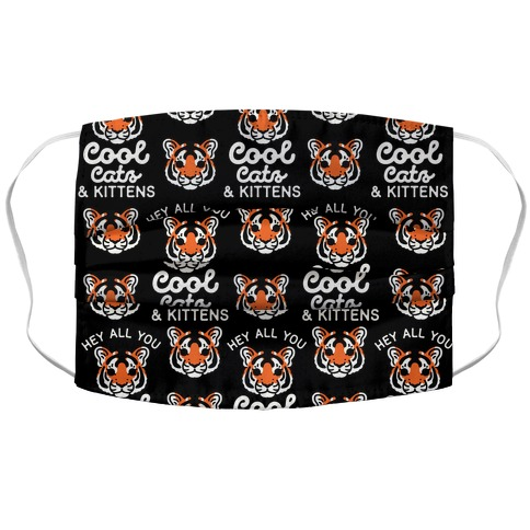 Hey All You Cool Cats and Kittens Face Mask Cover