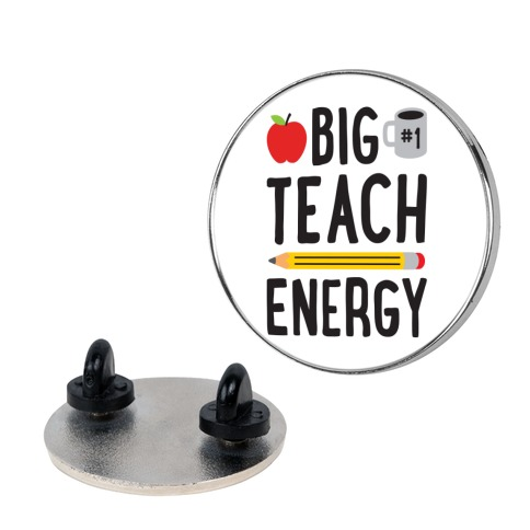 Big Teach Energy Pin