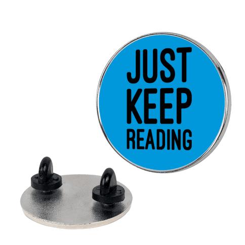 Just Keep Reading Parody pin