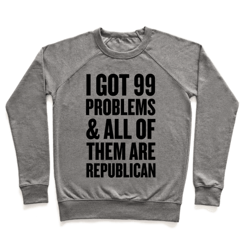 I Got 99 Problems & All Of Them Are Republican