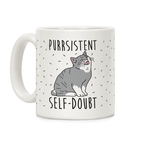 Purrsistent Self-Doubt Cat Coffee Mug