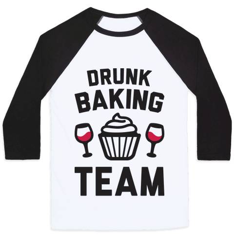 Drunk Baking Team Baseball Tee