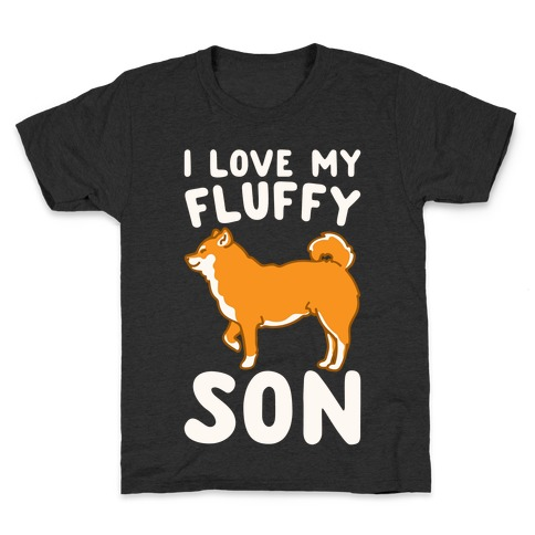 I Love My Fluffy Son Shiba Inu White Print Kids T-Shirt
