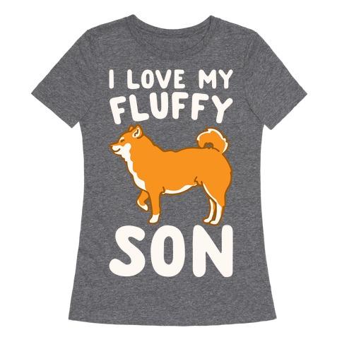 I Love My Fluffy Son Shiba Inu White Print Womens T-Shirt