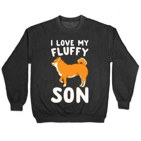 I Love My Fluffy Son Shiba Inu White Print Pullover