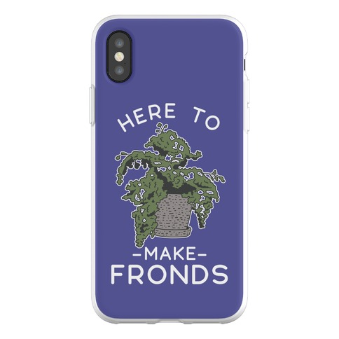Here to Make Fronds Phone Flexi-Case