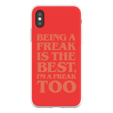 Being A Freak Is The Best Phone Flexi-Case