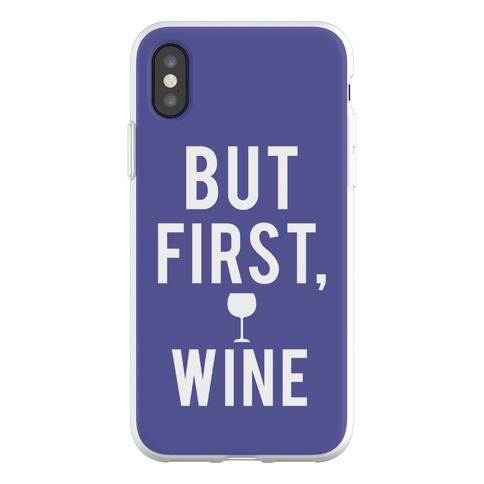 But First Wine Phone Flexi-Case