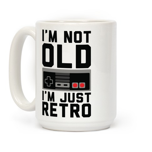 I'm Not Old I'm Just Retro Coffee Mug