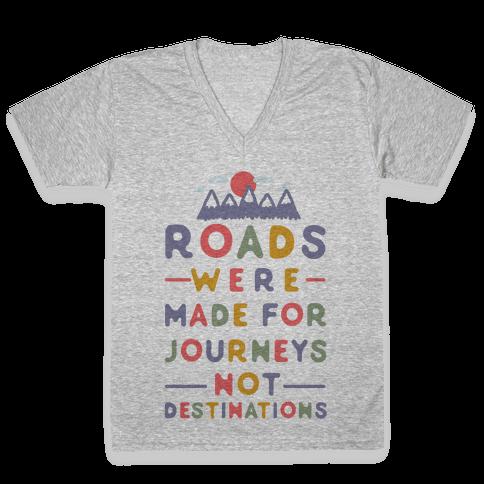 Roads Were Made For Journeys V-Neck Tee Shirt