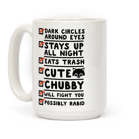 Raccoon Checklist Dark Circles Stays Up All Night Eats Trash Coffee Mug