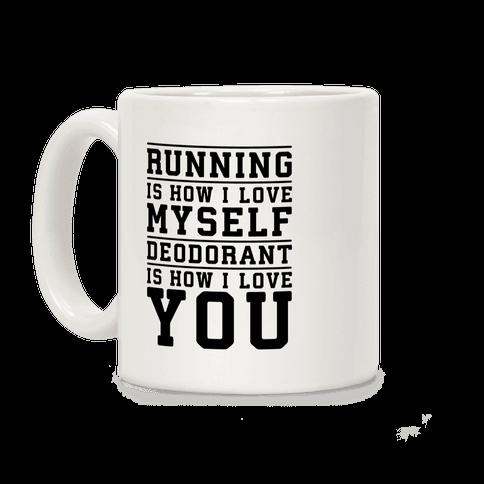 Running Is How I Love Myself Coffee Mug