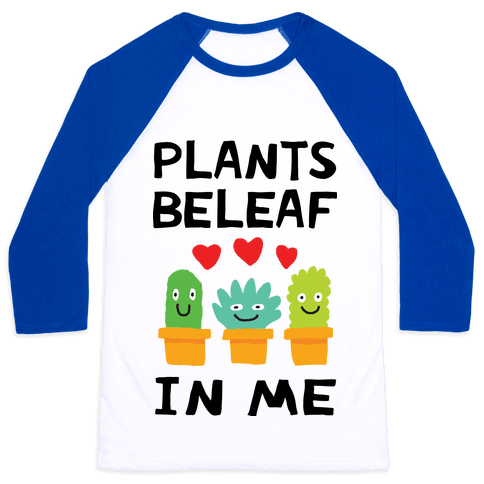 Plants Beleaf In Me Baseball Tee