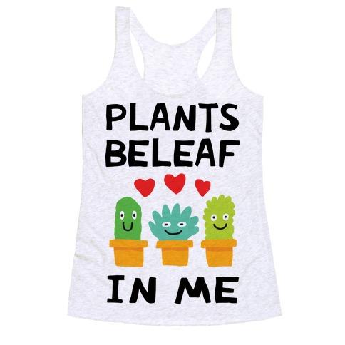 Plants Beleaf In Me Racerback Tank Top