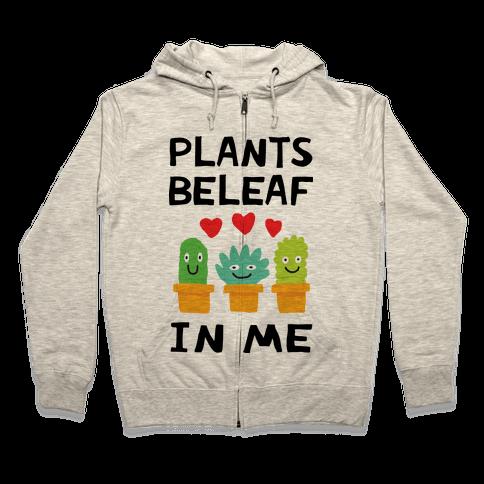 Plants Beleaf In Me Zip Hoodie