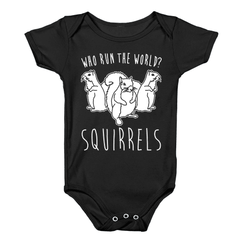 Who Run The World Squirrels Parody White Print Baby Onesy
