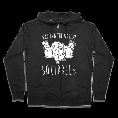 Who Run The World Squirrels Parody White Print Zip Hoodie
