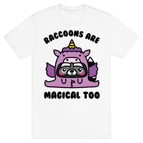 Raccoons Are Magical Too Mens/Unisex T-Shirt