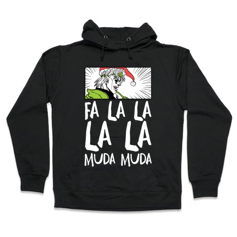 Fa La La La La Muda Muda - Dio Hooded Sweatshirt
