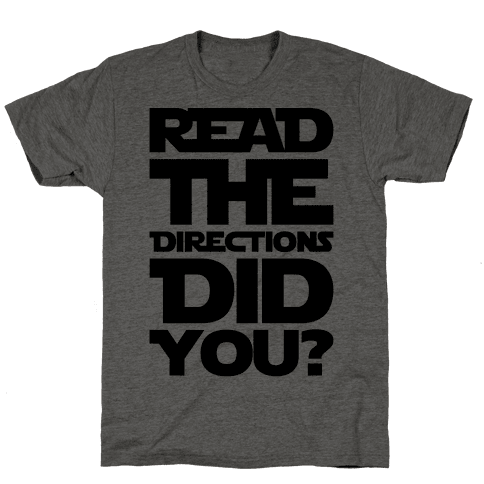 Read The Directions Did You Parody Mens T-Shirt