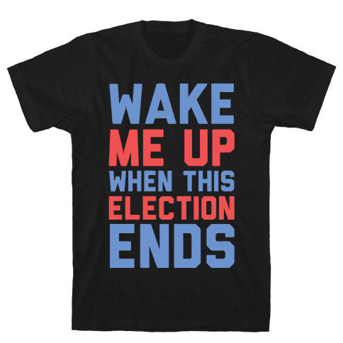 Wake Me Up When This Election Ends