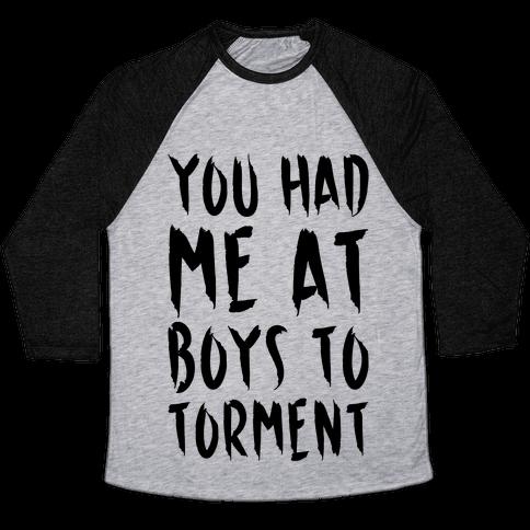 You Had Me At Boys To Torment Parody Baseball Tee