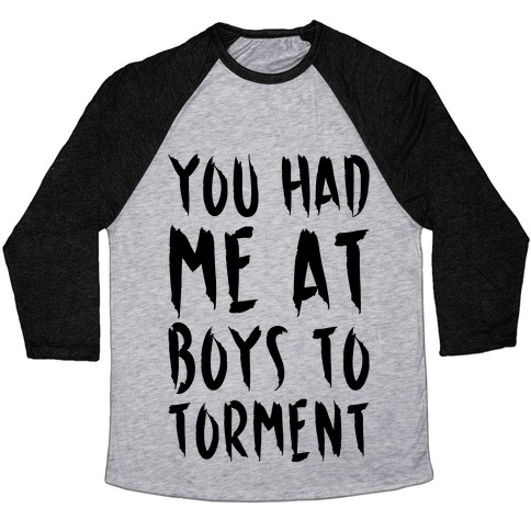 You Had Me At Boys To Torment Parody Baseball Tee