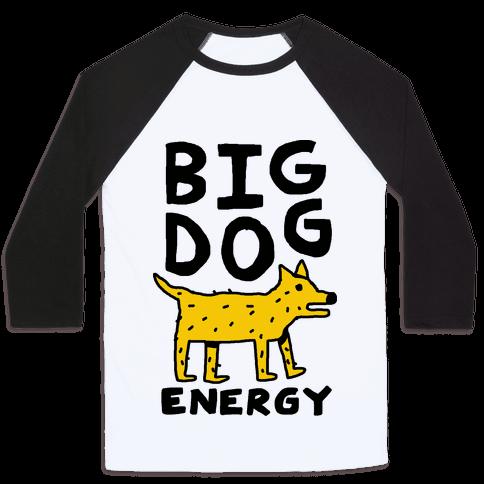 Big Dog Energy Baseball Tee