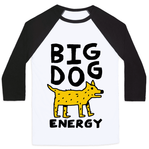 Big Dog Energy Baseball Tee