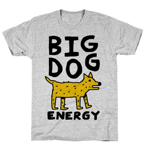 Big Dog Energy T-Shirt