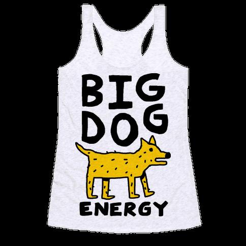 Big Dog Energy Racerback Tank Top