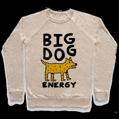 Big Dog Energy Pullover