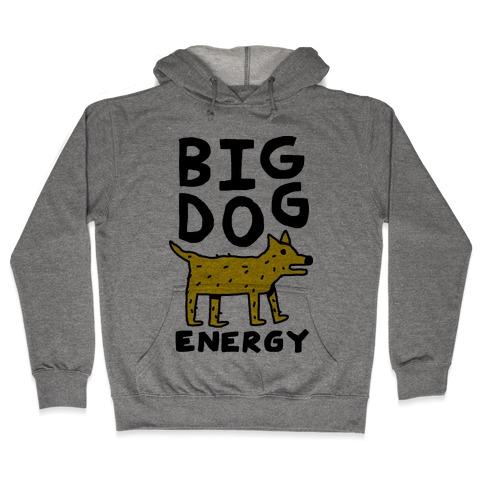 Big Dog Energy Hooded Sweatshirt