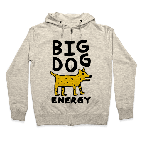 Big Dog Energy Zip Hoodie