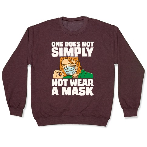 One Does Not Simply Not Wear A Mask Parody White Print Pullover