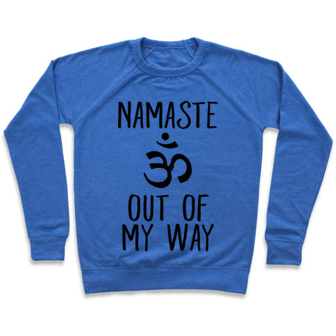Namaste Out Of My Way Pullover