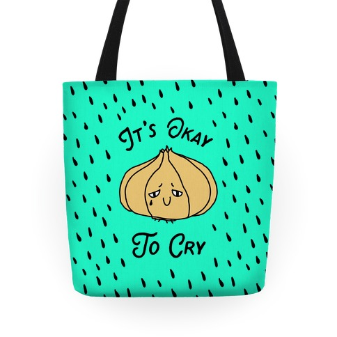 It's Okay to Cry (Onion) Tote