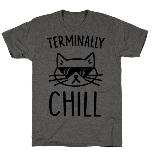 Terminally Chill Cat T-Shirt