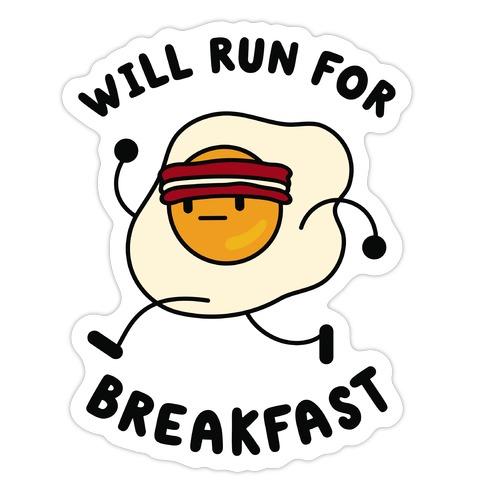 Will Run For Breakfast Die Cut Sticker