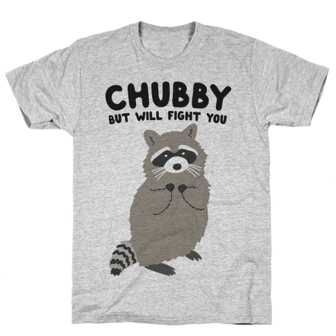 Chubby But I Will Fight You Raccoon Mens T-Shirt