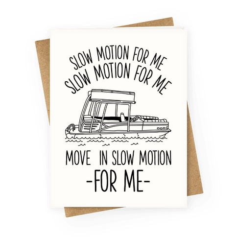 Slow Motion For Me Pontoon Boat Greeting Card