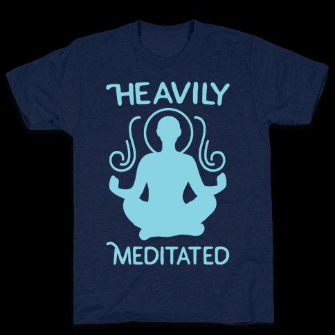 Heavily Meditated Mens T-Shirt