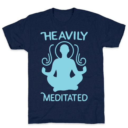 Heavily Meditated Mens T-Shirt