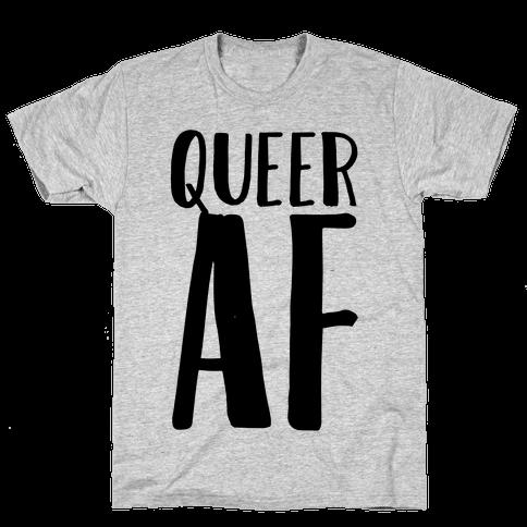 Queer AF Mens T-Shirt