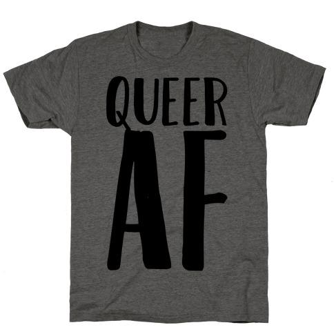 Queer AF Mens/Unisex T-Shirt