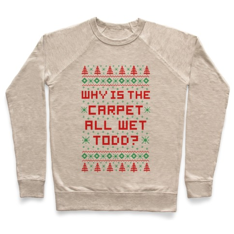 Why is the Carpet All Wet Todd Pullover