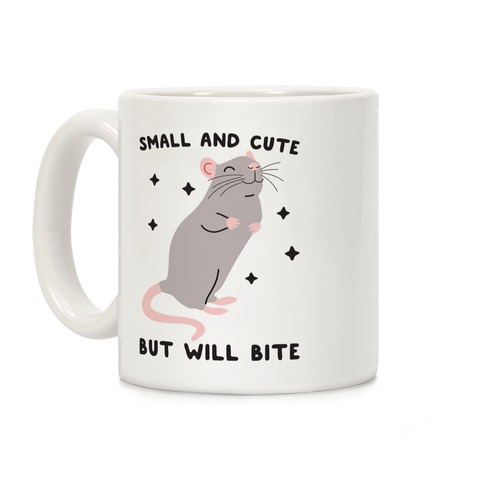 Small And Cute But Will Bite Rat Coffee Mug
