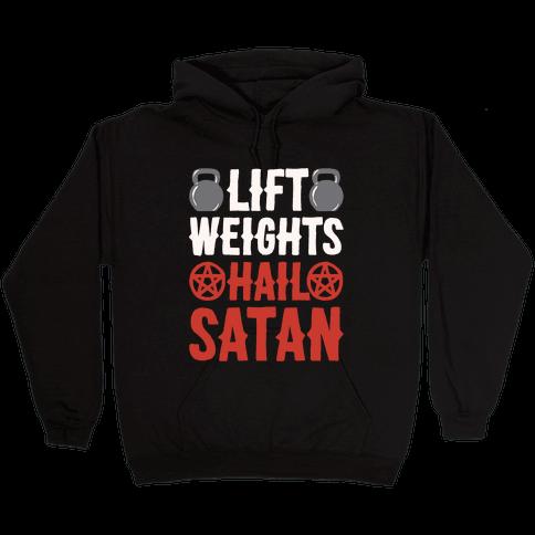 Lift Weights Hail Satan White Print Hooded Sweatshirt